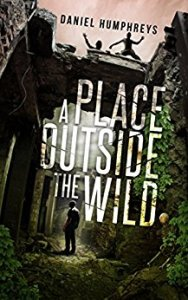 Book Cover: A Place Outside the Wild by Daniel Humphreys