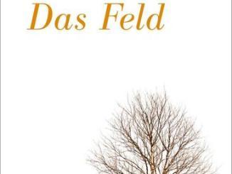 """In dem Roman """"Das Feld"""" von Robert Seethaler geht es um eine nicht greifbare Sache: um das Leben."""