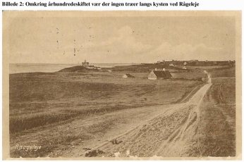 Vejen fra Vejby var selvfølgelig ikke asfalteret - og der var ingen træer der, hvor nu landliggere og Strandbjerggaard har læbælter