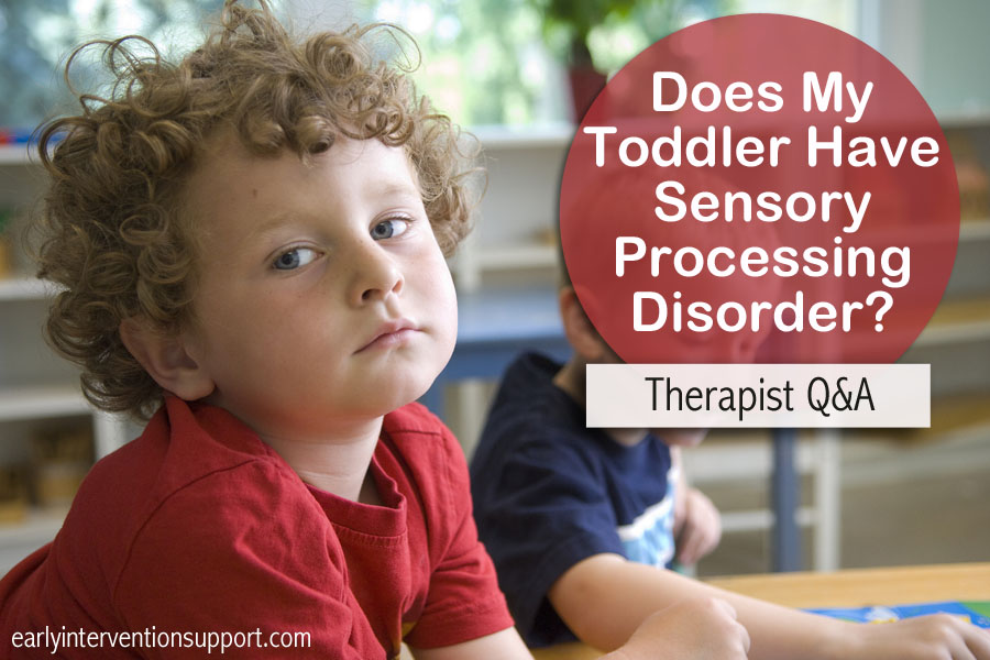 Q&A: Toddler With Sensory Processing Disorder Symptoms?