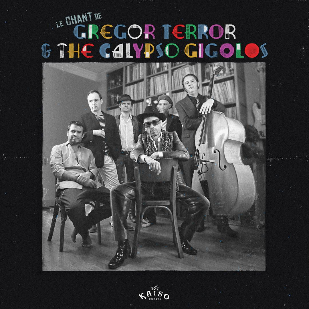 Gregor Terror and The Calypso Gigolos - Le chant de Gregor Terror