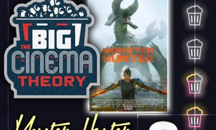 Big Cinema Theory – Monster Hunter Review