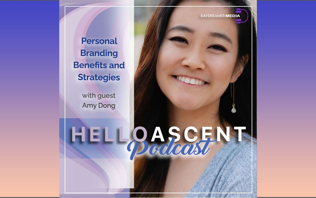 Personal Branding Benefits and Strategies with Amy Dong