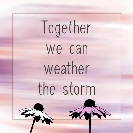 This is the finished design for the tutorial. It contains text that says - Together we can weather the storm.