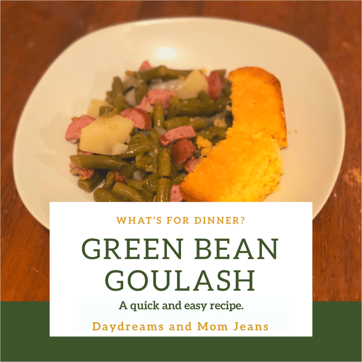What's for Dinner? Green Bean Goulash!