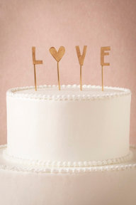 LOVE Cake Topper $20. 1 Available.