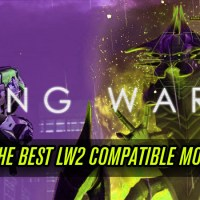 Must Have Mods Compatible with Long War 2 (X-COM 2): Best LW2 Mods List from Steam Workshop