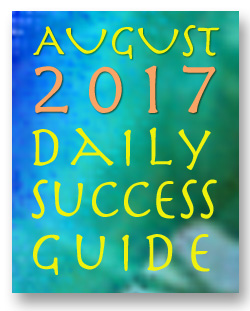 Daily Success Guide Astrological Forecast, August 2017