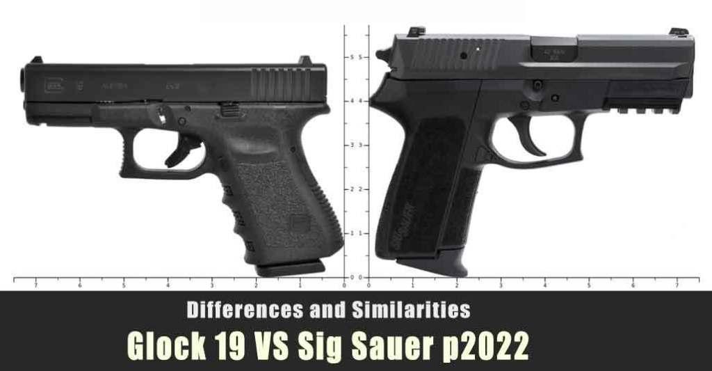 Glock 19 VS Sig Sauer p2022