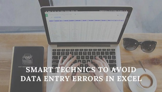 Smart Technics to Avoid Data Entry Errors in Excel