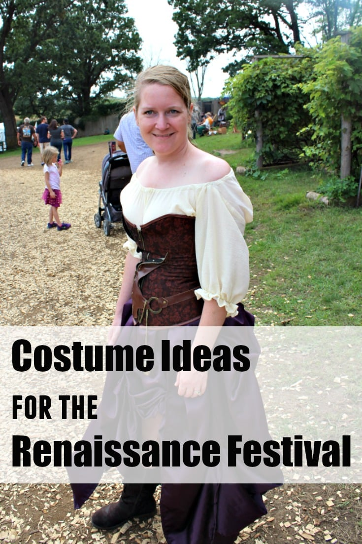 What to wear to the Renaissance Festival. A bunch of tip and costume ideas.