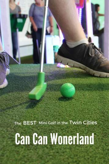 The craziest mini golf in the Twin Cities has be Can Can Wonderland.