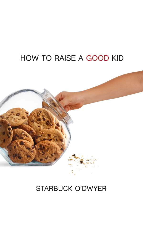 How To Raise A Good Kid