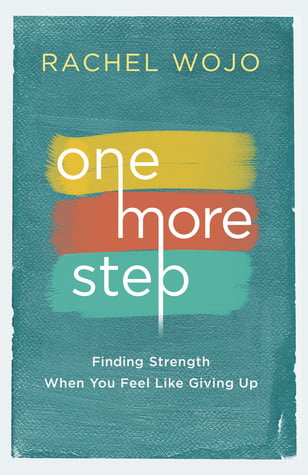 The Jesselton Girl Book: Rachel Wojo - One More Step: Finding Strength When You Feel Like Giving Up