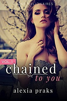 The Jesselton Girl Book: Vegas Billionaire Series - Chained to You​ by Alexia Praks