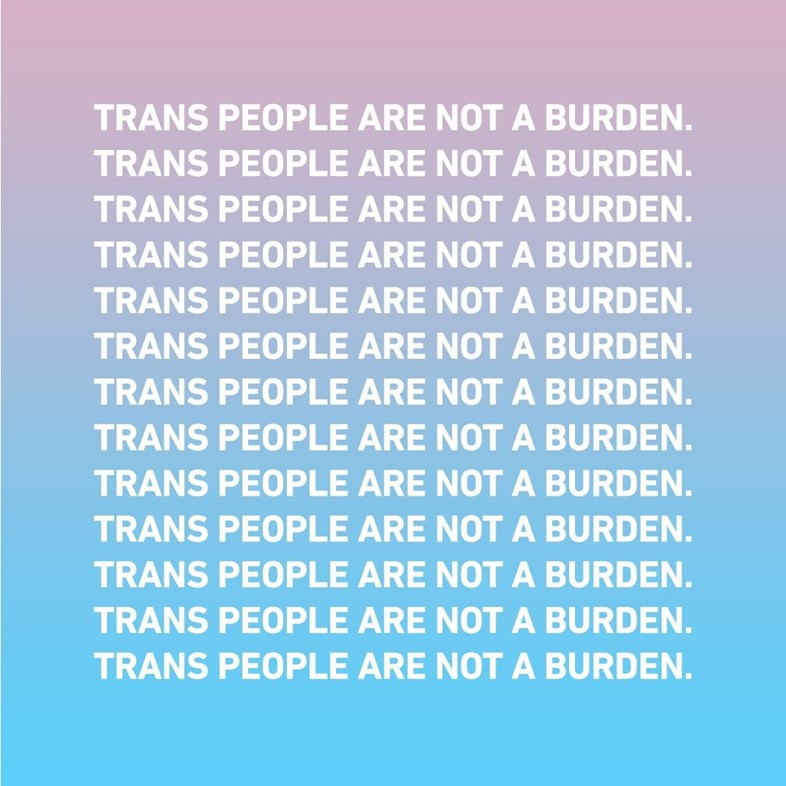 trans people are not a burden