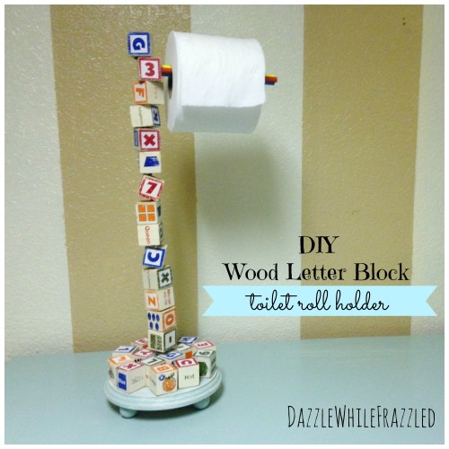DIY a wooden letter block toilet paper roll holder | DazzleWhileFrazzled.com