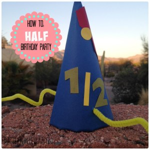 How to host a half birthday part in half the time