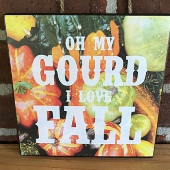 Oh my gourd, I love fall graphic sign for autumn home decor - Thanksgiving.