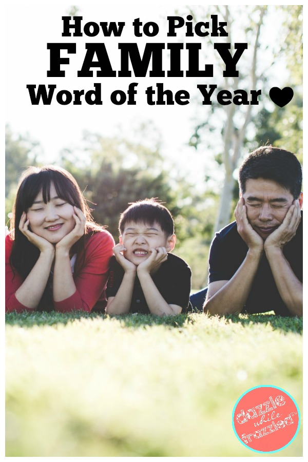 Start the new year off right by choosing a family word of the year for the whole family to rally around.