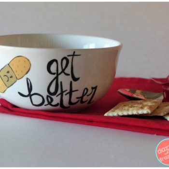 """Cute DIY """"get better"""" soup bowl, perfect for cold and flu season, made with dollar store bowl and craft acrylic paints or Sharpie markers"""