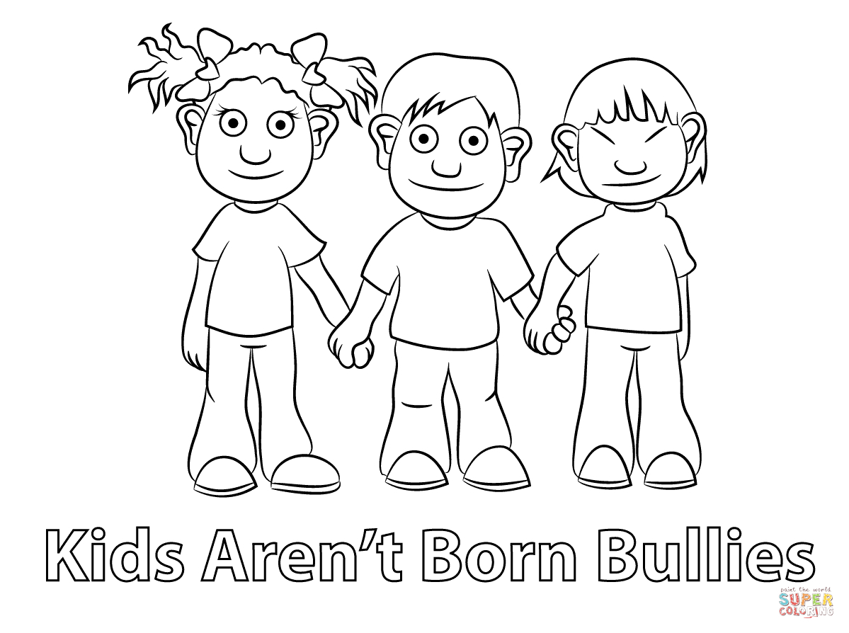 Kids Arent Born Bullies Coloring Page Free Printable