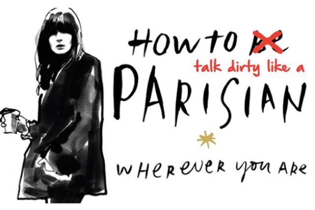 DD TALK DIRTY LIKE A PARISIAN