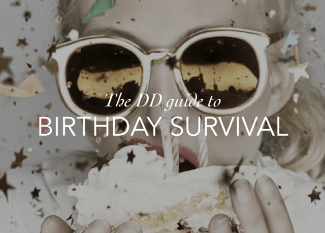 DD GUIDE TO BIRTHDAY SURVIVAL