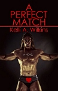 A Perfect Match by Kelli A Wilkins