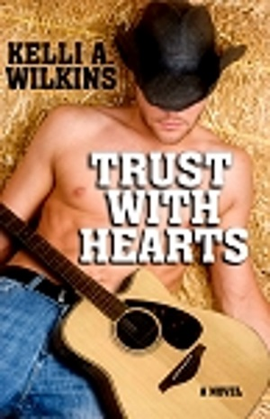 Trust With Hearts by Kelli A Wilkins