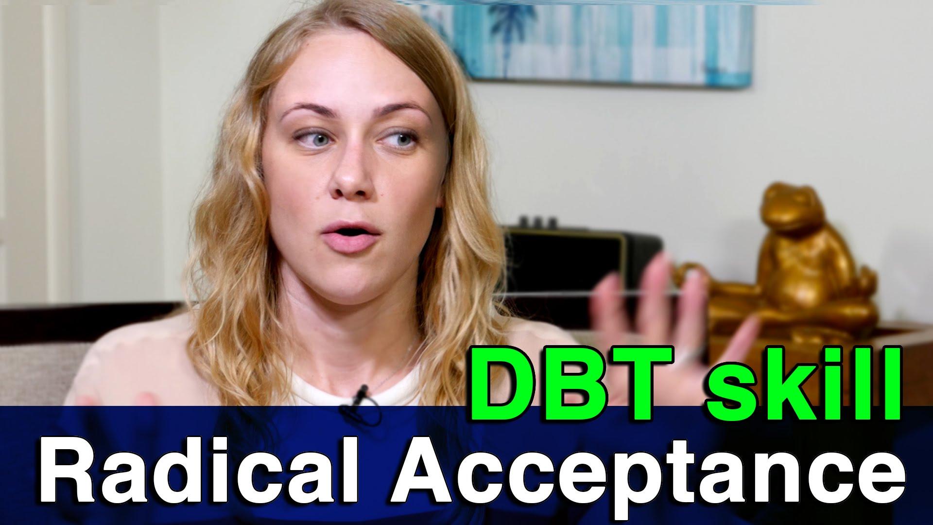 Dbt Skill Radical Acceptance