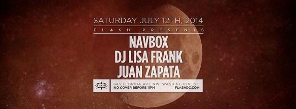 SAT July 12 Flash presents Navbox & Friends (DJ Lisa Frank, Juan Zapata)