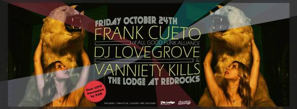 Frank Cueto (of Agfa), DJ Lovegrove & Vanniety Kills at The Lodge at Red Rocks