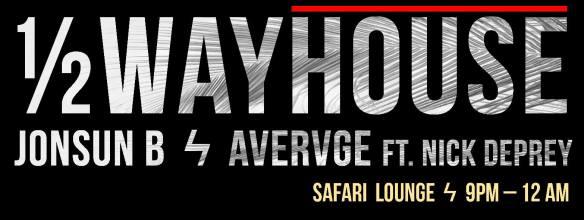 1/2Wayhouse at Safari Lounge