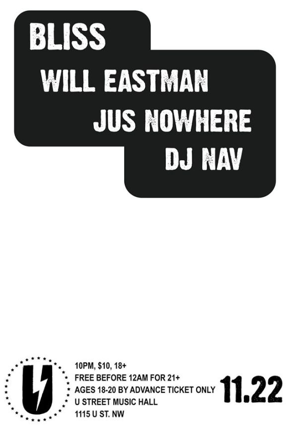 Bliss: Will Eastman, Jus Nowhere & DJ Nav at U Street Music Hall