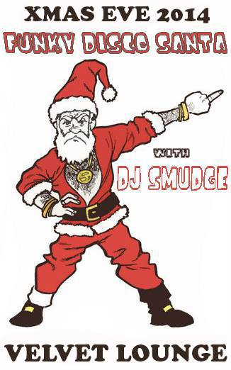 Xmas Eve 2014 with DJ Smudge at Velvet Lounge