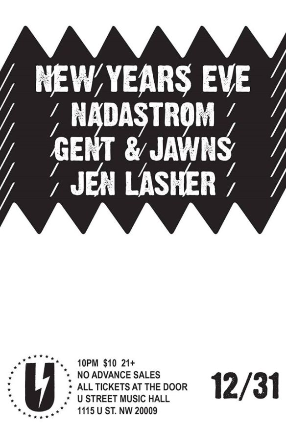 New Year's Eve with Nadastrom, Gent & Jawns, Jen Lasher at U Street Music H