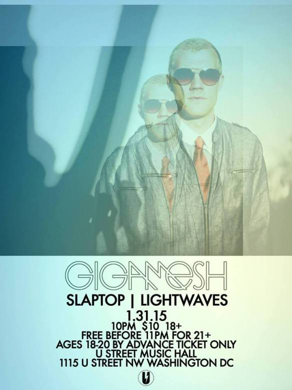 Gigamesh with Slaptop, Lightwaves at U Street Music Hall
