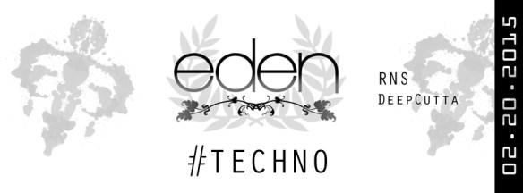 Eden #TECHNO Underground with DeepCutta & RNS at Eden