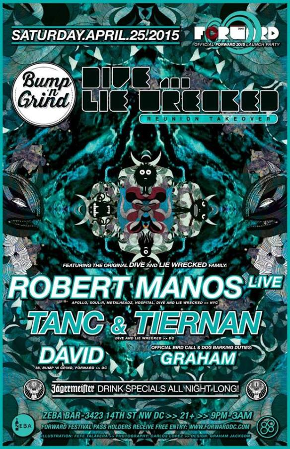 Bump 'n Grind: Dive and Lie Wrecked Reunion w/ Robert Manos (Live), Tanc and Tiernan, David at Zeba Bar >> Official FORWARD Launch Party