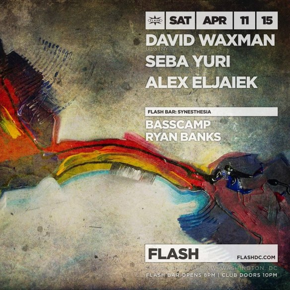 David Waxman, Seba Yuri & Synesthesia at Flash, with Synesthesia in the Flash Bar