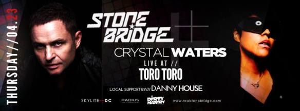 Stonebridge + Crystal Waters Live with Danny House at Toro Toro