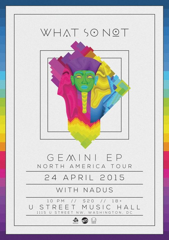 What So Not with Nadus & I.V. at U Street Music Hall
