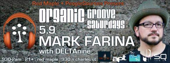 Organic Groove Saturdays with Mark Farina at The Red Maple, Baltimore