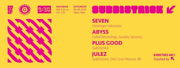 SubDistrick!! with Seven, Abyss, Plus Good & Jules at Backbar