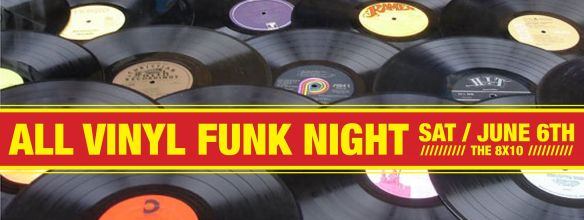 All Vinyl Funk Nite with Graham Hatke, Paul Palombo & Mikie Love at the 8x10, Baltim