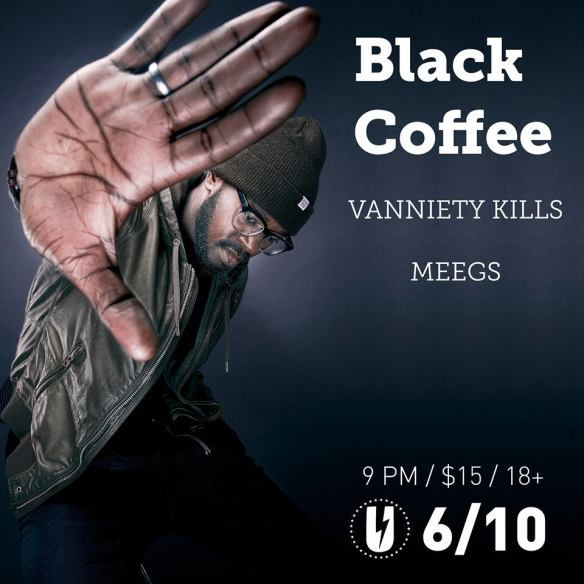Black Coffee with Vanniety Kills and meegs at U Street Music Hall