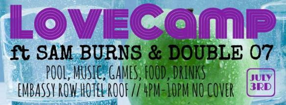 LoveCamp: Ft Sam Burns & DJ Double 07 at Embassy Row Hotel