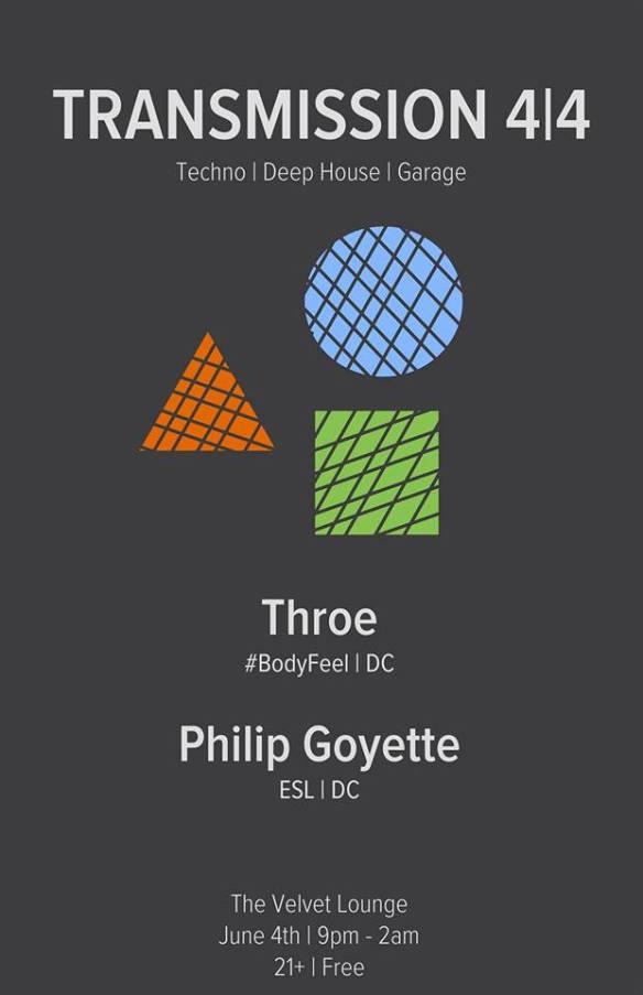 Transmission 4/4 with Philip Goyette (ESL | DC) and Throe (#Bodyfeel | DC) at Velvet Lounge