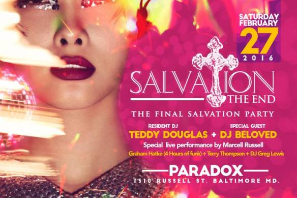 Salvation The End! The final Salvation and CD release party with Teddy Douglas, DJ Beloved, Marcell Russell, Graham Hatke, Terry Thompson and Greg Lewis at The Paradox, Baltimore
